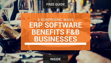 6 Surprising Ways ERP Software Benefits F&B Businesses